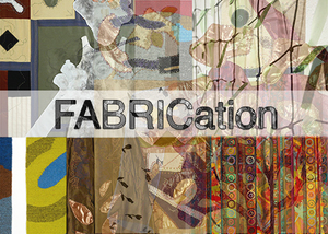 FABRICation : Traveling Exhibition Prospectus Available